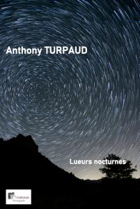 """""""Lueurs nocturnes"""" - Anthony TURPAUD, Photographe @ Salle Floréal"""